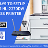 Quick Ways to SetUp Brother Hl-2270DW Wireless Printer