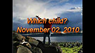 Which child? - November 02, 2010