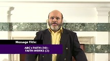 ABC's of Faith (30): Faith Works (2) - Good Works v Dead Works