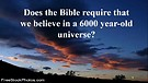 The Bible Contradicts Young Earth Creationism