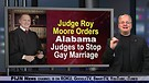 Judge Roy Moore orders Alabama Judges to Stop Ga...