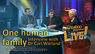 (3-21) One human family – an interview with Dr...