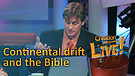 (2-07) Continental drift and the Bible (Creation...