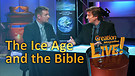 (2-24) The Ice Age and the Bible (Creation Magaz...