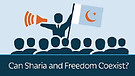 Can Sharia and Freedom Coexist?