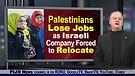 Palestinians Lose Jobs as ant-Israeli Boycott Ba...