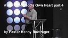 A Man After God's Own Heart-Part 4