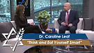 Dr. Caroline Leaf: Think and Eat Yourself Smart (Part 3) (May 11, 2016)