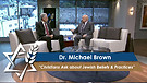Dr. Michael Brown: Christians Ask about Jewish Beliefs & Practices (Part 2) (June 7, 2016)