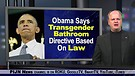 President Obama Says Transgender Bathroom Direct...