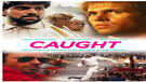 Caught - Movie Trailer