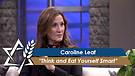 Dr. Caroline Leaf: Think and Eat Yourself Smart ...