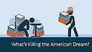 What is Killing the American Dream