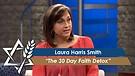 Laura Harris Smith: The 30 Day Faith Detox (November 7, 2016)
