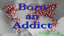 Born an Addict
