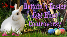 Britain's Easter Egg Hunt Controversy