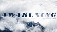 Awakening Pt 1