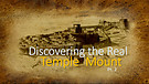 Discovering the Real Temple Mount Part 2