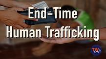 End-Time Human Trafficking