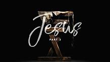 Jesus Part 3
