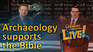 (7-06) Archaeology supports the Bible