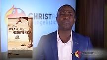 Weapon of Forgiveness Prt2—Dr. Kazumba Charles