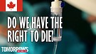 Do We Have the Right to Die?