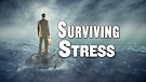 Surviving Stress