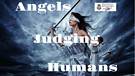 Angels Judging Humans