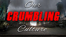 06-02-18 Our Crumbling Culture