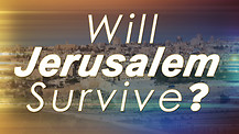 Will Jerusalem Survive?